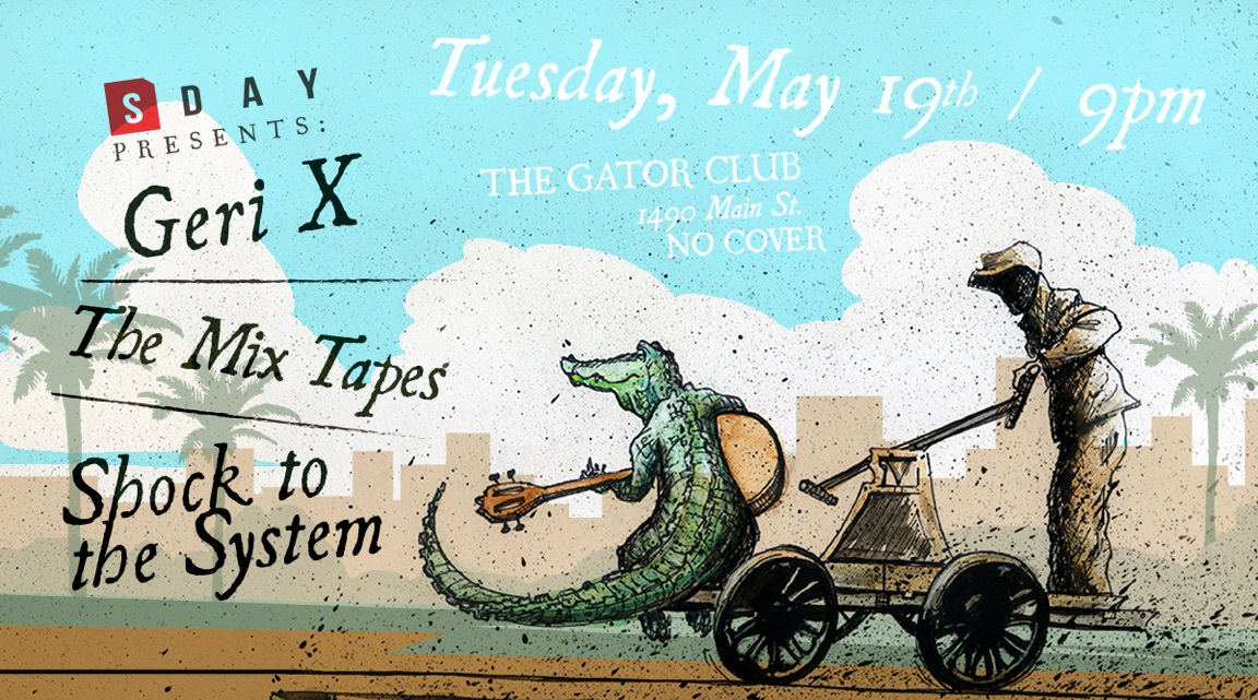 SarasotaDay Presents at The Gator Club Geri X, The Mix Tapes, Shock to the System, Design by Kyle Alizon Cross